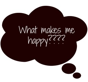 Do you know what makes you happy?